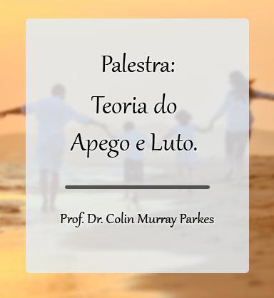 Teoria do Apego e Luto com o Prof. Dr. Colin Murray Parkes